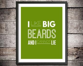 Beard Quote Printable Typography 'I Like Big Beards And I Cannot Lie' Humorous Art Digital Download Beard Art Beard Love Beard Appreciation