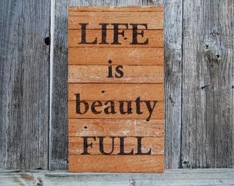 Life is Beauty Full - Wood Lath Sign by Minty Daisy