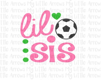 Soccer lil sis SVG, DXF, EPS, png Files for Cutting Machines Cameo or Cricut // soccer sister svg