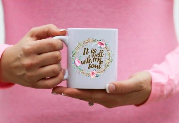 It Is Well With My Soul   Message Mugs   11 oz.