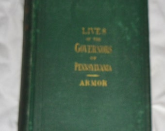 Lives of the Governors of Pennsylvania by William C. Armor 1874