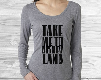 Take Me To Disneyland | Womens | Heather Gray | Long Sleeve | Scoop Neck | T Shirt