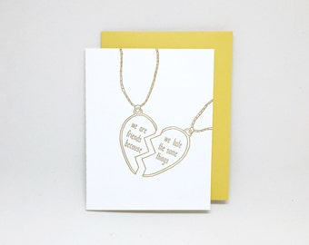 Letterpress Best Friend Card: We Are Friends Because We Hate the Same Things // thinking of you card, best friend necklace, snarky card