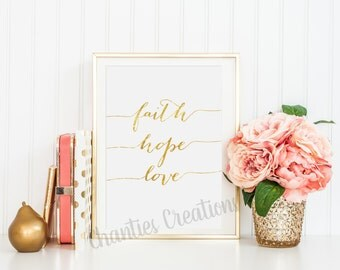 Faith Hope Love Gold Script Printable Wall Art Printable Quotes Gold Printable Gold