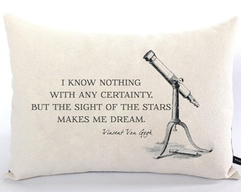 Van Gogh quote pillow cover Stars make me Dream telescope astromony 12x16 canvas cushion gift #260 FlossieandRay