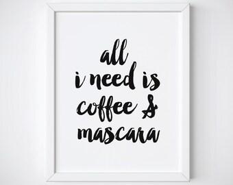 Makeup Print, Makeup Printable, Mascara Print, Coffee Print, Makeup Quote, Coffee Quote Print, Wall Art Quote, Printable Print