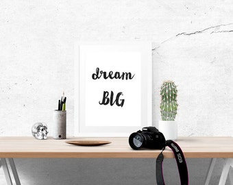 DREAM BIG Poster - Motivational Quote Print Inspirational Saying Brush Script Typographic Minimalist Digital Printable Black & White Design