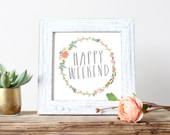 Happy Weekend Digital Art Print Instant Download