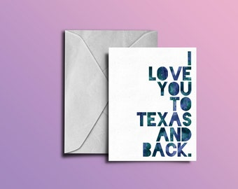 I Love You To Texas And Back | Greeting Card