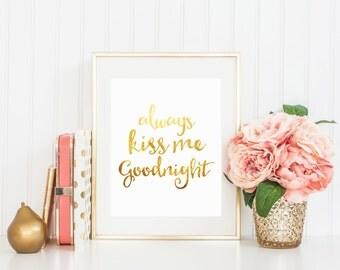 Printable Art Always Kiss me Goodnight Bedroom art print Typography art print Nursery decor Nursery art print Home Decor quote
