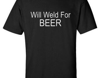 Welder Shirt, Welding Shirt, Will Weld For Beer TShirt