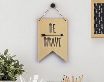Pennant Wall Flag | Pennant Banner | Be Brave Pennant | Wood penant | nursery decor