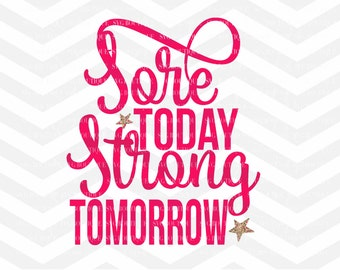 Sore Today Strong Tomorrow SVG File, Workout svg, Fitness, Quote Overlay, Workout SVG, Vector, Cutting File, DFX, png, Cricut, Cut Files