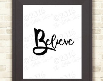 SALE * BUY2GET1FREE * SALE - Black n White Print, Believe Print, Digital Black n White Print, Instant Download, Believe Quote Wall  Decor