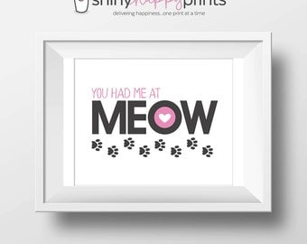 You Had Me At Meow Digital Print, Instant Download Cat Lover Art, Printable 8x10 Family Pet Art, Pink Kitty Cat, Shiny Happy Prints