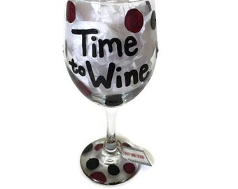 Funny Wine Glass, Time to Wine Hand Painted Wine Glass, Custom Funny Quote Saying Wine Glass, Custom Quote PolkaDot Wine Glass, Time to Wine