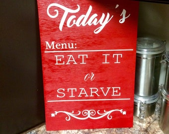 Retro Kitchen Sign: Today's Menu Eat It or Starve