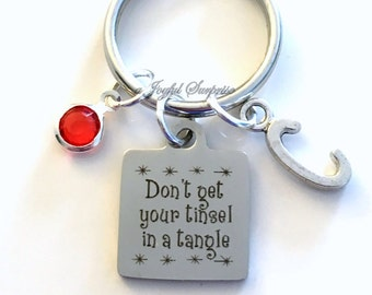Don't get your tinsel in a tangle Keychain, Christmas Keyring Gift Key Chain Initial Birthstone Funny Employee Boss Secret Santa present