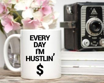 Every Day I'm Hustlin' Mug / Gift for Boss / Coworker Gift / Entrepreneur Gift / Boss Gift / Free Gift Wrap on Request