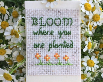 Bloom Where You Are Planted Magnet, Cross Stitch Art, Quote Magnet