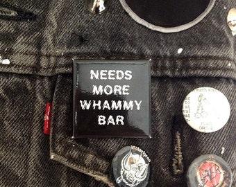 Needs More Whammy Bar Pin
