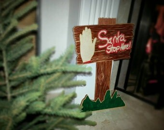 Santa stop here! sign, laser cut from plywood and hand coloured. 3 styles available.