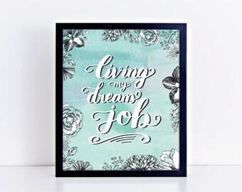 Dream job Print - Best job Print - Office Decor - Watercolor Print - Hand Lettering - Wall Decor - Floral Print - 11x14 Print