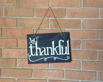 "Handmade/Handwritten ""Be Thankful"" Chalkboard Sign"