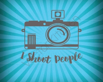 I Shoot People, Photography, Photog, Family Photographer, Cutting Template SVG EPS Silhouette Cricut Frame Printable Vector Instant Download
