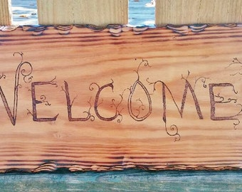 Wood Burned Rustic Welcome Sign