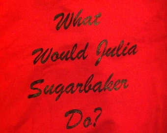 What Would Julia Sugarbaker Do?