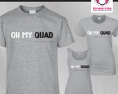 Workout Shirt: Oh My Quad...