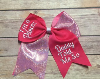I'm a princess....Daddy told me so!!! Embroidered Cheer Bow