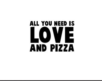 all you need is love and pizza svg dxf file instant download silhouette cameo cricut clip art commercial use