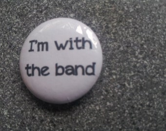 25mm/1 inch button badge - I'm with the band pin badge, collectable, quirky badge, funny, party favour, birthday badge, wedding favour