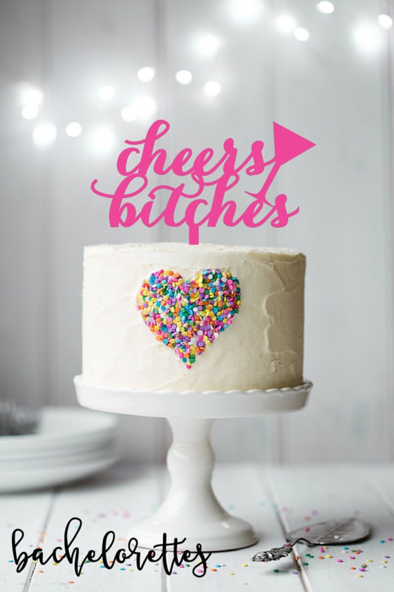Cheers bitches cake topper