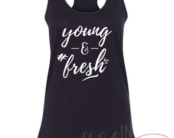 Young & Fresh • #Fresh • Tank Top • Racerback Tank Top • Sizes S-XXL. In Black.