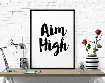 Printable Quote, Aim High, Inspirational Printable Art, Wall Decor, Motivational Quote, Printables Quote, Typography Quote, Home Wall Art