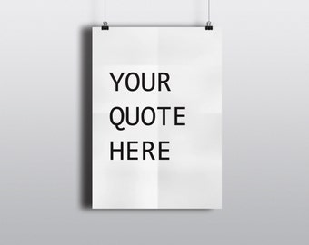 Your Quote Here Print, Custom Print, Custom Quote, Typography Poster, Typographic Print, Motivational Print, Inspirational Print, Wall Art