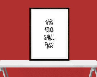 This too shall pass - Quote - Printable Download