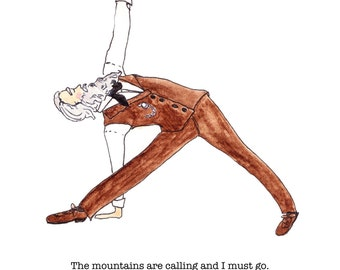 John Muir Yoga art print gift, John Muir quote drawing, triangle pose, book quote, wall art, the mountains are calling, nature lover gift