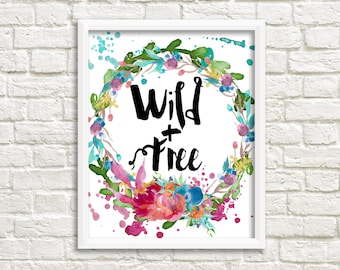 Wild and free print, Nursery wall art girl print,Feminine wall art, Girl room decor, Typography print, Inspirational print quote