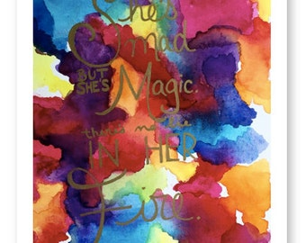 Watercolor Print, She's Mad But She's Magic There's No Lie In Her Fire, Giclee Fine Art Print
