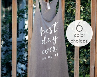 Best Day Ever Racerback Tank Tops for Women, Bride Tank Top, Bride and Groom Shirts, Bridesmaid Tank Tops, Best Day Ever Long Tank Tops