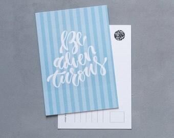 "Calligraphy Postcard ""Be Adventurous"""