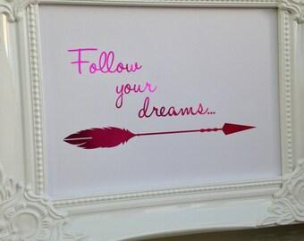 Follow your dreams A4 print