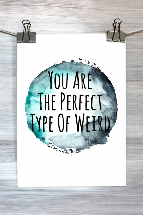 Items Similar To You Are The Perfect Type Of Weird Print