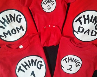 THING DAD Thing 1 Thing 2 3 4 5 9 16 etc. Adult 5X Big Brother Little Brother etc Thing One Thing Two Custom Too
