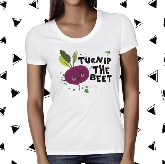 Turnip the Beet Shirt - Funny Pun Shirt - Food Pun Tee - Funny Vegetarian Shirt - Funny Vegan Tshirt - Plant Based Shirt