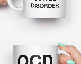 OCD obsessive coffee disorder - funny mug, coffee mug, office mug, gifts for him, cute mug, birthday mug, gifts for her 4C014